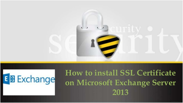 how-to-install-ssl-certificate-on-microsoft-exchange-server-2013-1-638